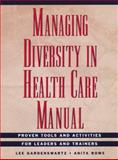 Managing Diversity in Health Care Manual : Proven Tools and Activities for Leaders and Trainers, Gardenswartz, Lee and Rowe, Anita, 0787943932