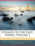Voyages to the East-Indies, Johan Splinter Stavorinus and Samuel Hull Wilcocke, 1144303931