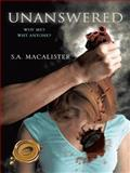 Unanswered, S. A. Macalister, 1466913932