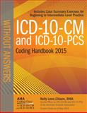 ICD-10-CM and ICD-10-PCS Coding Handbook, 2015 Ed. , Without Answers, Leon-Chisen, Nelly, 1556483937