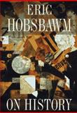 On History, Eric J. Hobsbawm, 1565843932