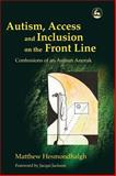 Autism, Access and Inclusion on the Front Line, Matthew Hesmondhalgh, 1843103931