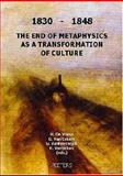 1830-1848 : The End of Metaphysics as a Transformation of Culture, De Vriese, Herbert and De Vriese, H., 9042913932