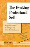 The Evolving Professional Self : Stages and Themes in Therapist and Counselor Development, Skovholt, Thomas M. and Roonnestad, Michael H., 0471953938
