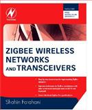 ZigBee Wireless Networks and Transceivers, Farahani, Shahin, 0750683937