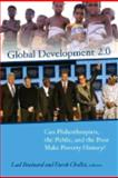 Global Development 2. 0 : Can Philanthropists, the Public, and the Poor Make Poverty History?, , 0815713932
