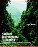 National Environmental Accounting : Bridging the Gap Between Ecology and Economy, Hecht, Joy E., 1891853937