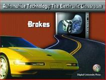 ATEC Automotive Technology : The Electronic Classroom - Brakes, Denton, Tom, 0131133934