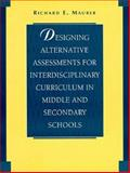 Designing Alternative Assessments for Interdisciplinary Curriculum, Maurer, Richard E., 0205173934