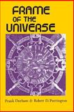 Frame of the Universe, Durham, Frank and Purrington, Robert D., 0231053932