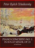 Piano Concerto No. 1 in B-Flat Minor, Op. 23, in Full Score, Peter Ilyitch Tchaikovsky, 0486413934