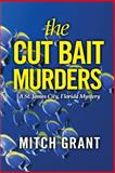The Cut Bait Murders, Mitch Grant, 1495223930