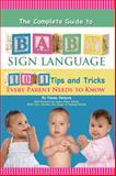 The Complete Guide to Baby Sign Language, Tracey Porpora, 1601383932