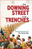From Downing Street to the Trenches : First-Hand Accounts from the Great War, 1914-1916, Webb, Mike, 1851243933