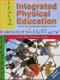 Integrated Physical Education : A Guide for the Elementary Classroom Teacher, , 1885693931
