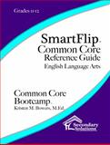 SmartFlip Common Core Reference Guide Grade 11-12, Bowers, Kristen, 1938913930