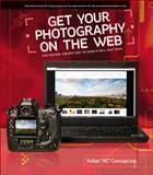 Get Your Photography on the Web, Rafael Concepcion, 0321753933