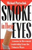Smoke in Their Eyes : Lessons in Movement Leadership from the Tobacco Wars, Pertschuk, Michael, 082651393X