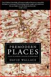 Premodern Places, David Wallace, 1405113936