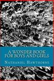 A Wonder Book for Boys and Girls, Nathaniel Hawthorne, 1492863939