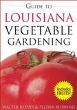 Guide to Louisiana Vegetable Gardening, Felder Rushing and Walter Reeves, 1591863937