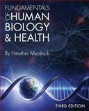 Fundamentals of Human Biology (Third Edition), Murdock, Heather, 162131393X