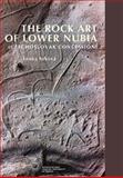 The Rock Art of Lower Nubia (Czechoslovak Concession), Sukov, Lenka, 8073083930