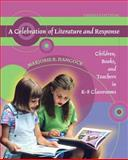 A Celebration of Literature and Response : Children, Books, and Teachers in K-8 Classrooms, Hancock, Marjorie R., 0136133940