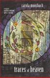 Traces of Heaven, Carola Moosbach, 0281053944