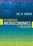 Intermediate Microeconomics with Calculus : A Modern Approach, Varian, Hal R., 0393923940