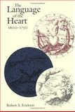 The Language of the Heart, 1600-1750, Erickson, Robert A., 0812233948