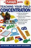 Teaching Your Child Concentration, Lee Hausner and Jeremy Schlosberg, 0895263947