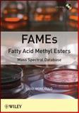 FAMEs - Fatty Acid Methyl Esters : Mass Spectral Database, Mondello, Luigi, 1118143949