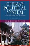 China's Political System : Modernization and Tradition Plus MySearchLab with EText -- Access Card Package, Dreyer, June Teufel, 0133773949