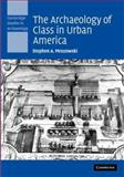 The Archaeology of Class in Urban America 9780521853941