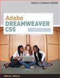 Adobe Dreamweaver CS5 : Comprehensive, Shelly, Gary B. and Wells, Dolores, 0538473940