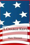 A Charge Kept, Marc Thiessen, 1495263940