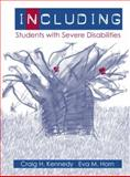Including Students with Severe Disabilities, Kennedy, Craig H. and Horn, Eva M., 0205343945