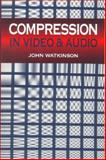 Compression in Video and Audio, Watkinson, John, 0240513940