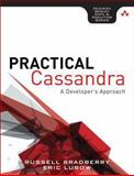 Practical Cassandra : A Developer's Approach, Bradberry, Russell and Lubow, Eric, 032193394X