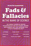 Fads and Fallacies in the Name of Science, Martin Gardner, 0486203948