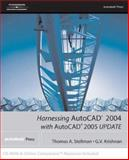 Harnessing Autocad 2004 : With Audocad 2005, Stellman, Thomas A. and Krishnan, G. V., 140188394X