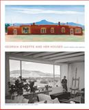 Georgia O'Keeffe and Her Houses, Barbara Buhler Lynes and Agapita Judy Lopez, 1419703943