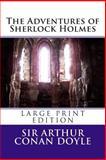 The Adventures of Sherlock Holmes - Large Print Edition, Arthur Conan Doyle, 1495323943