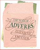 The Year of Adverbs, Smither, Elizabeth, 1869403940
