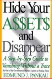 Hide Your Assets and Disappear, Edmund J. Pankau, 0060183942
