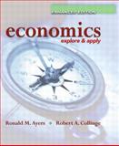 Economics : Explore and Apply, Enhanced Edition, Ayers, Ronald and Collinge, Robert, 0131463942