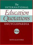 The International Education Quotations Encyclopedia, Noble, 0335193943