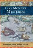 Lake Monster Mysteries : Investigating the World's Most Elusive Creatures, Radford, Benjamin and Nickell, Joe, 0813123941