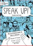 Speak Up! : An Illustrated Guide to Public Speaking, Fraleigh, Douglas M. and Tuman, Joseph S., 1457623943